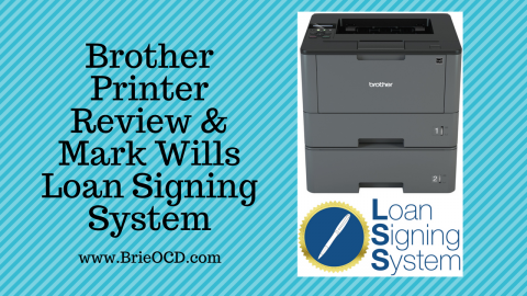 Brother Printer & Mark Will's Loan Signing System Review